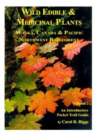 Wild Edible & Medicinal Pl v2 - Biggs, Carol R.