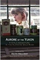 Aurore of the Yukon,a Girl's Adventure in the Klondike Gold Rush, - Halliday, Keith