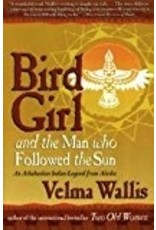 Bird Girl & The Man Who Followed the Sun SC - Wallis, Velma