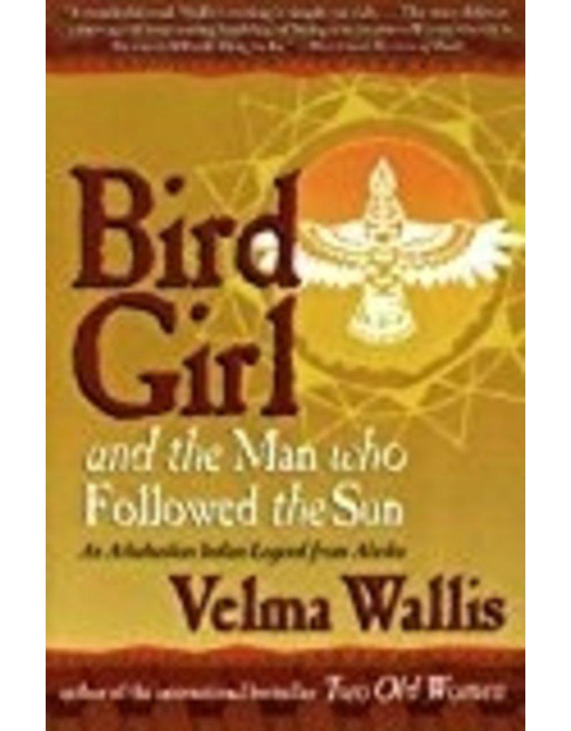 Bird Girl & The Man Who Followed the Sun SC - Wallis, Velma