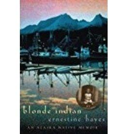 Blonde Indian - Ernestine Hayes