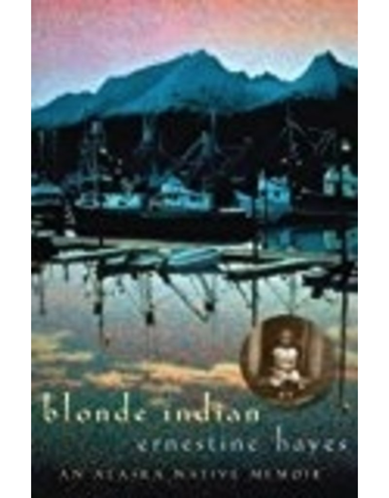 Blonde Indian - Ernestine Hayes