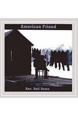 CD American Friend<br />(pre-Deering/Down)Rev. Neil Down
