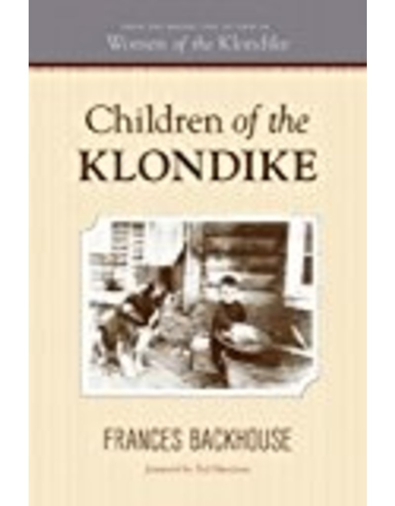 Children of the Klondike - Backhouse, Frances