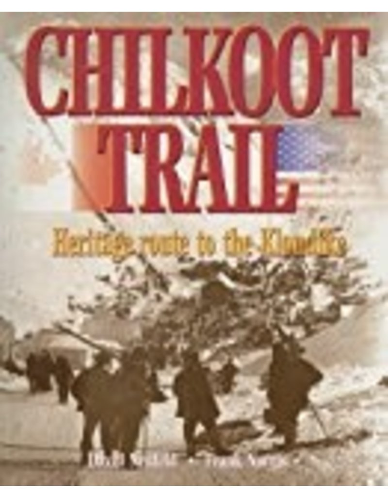 Chilkoot Trail Heritage Route - Neufeld, David & Norris, Frank