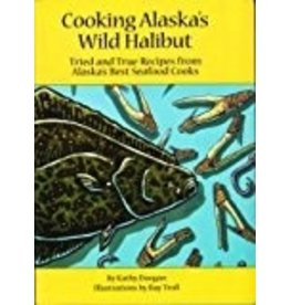 Cooking Ak's Wild Halibut - Doogan, Kathy
