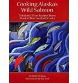 Cooking Ak's Wild Salmon - Doogan, Kathy