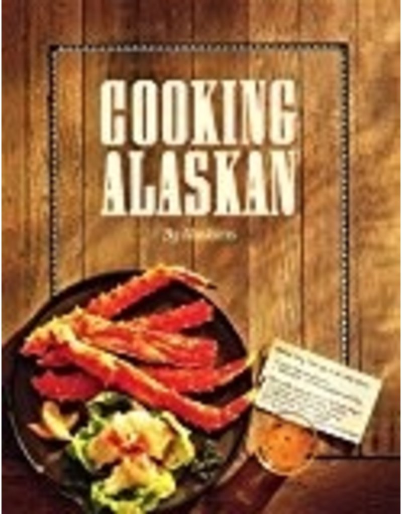 Cooking Alaskan - Alaskans
