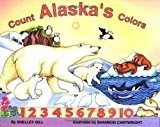 Count Alaska's Colors - Gill, Shelley