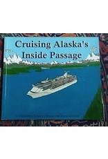 Cruising Alaska's Inside - Richter, Bernd & Susan