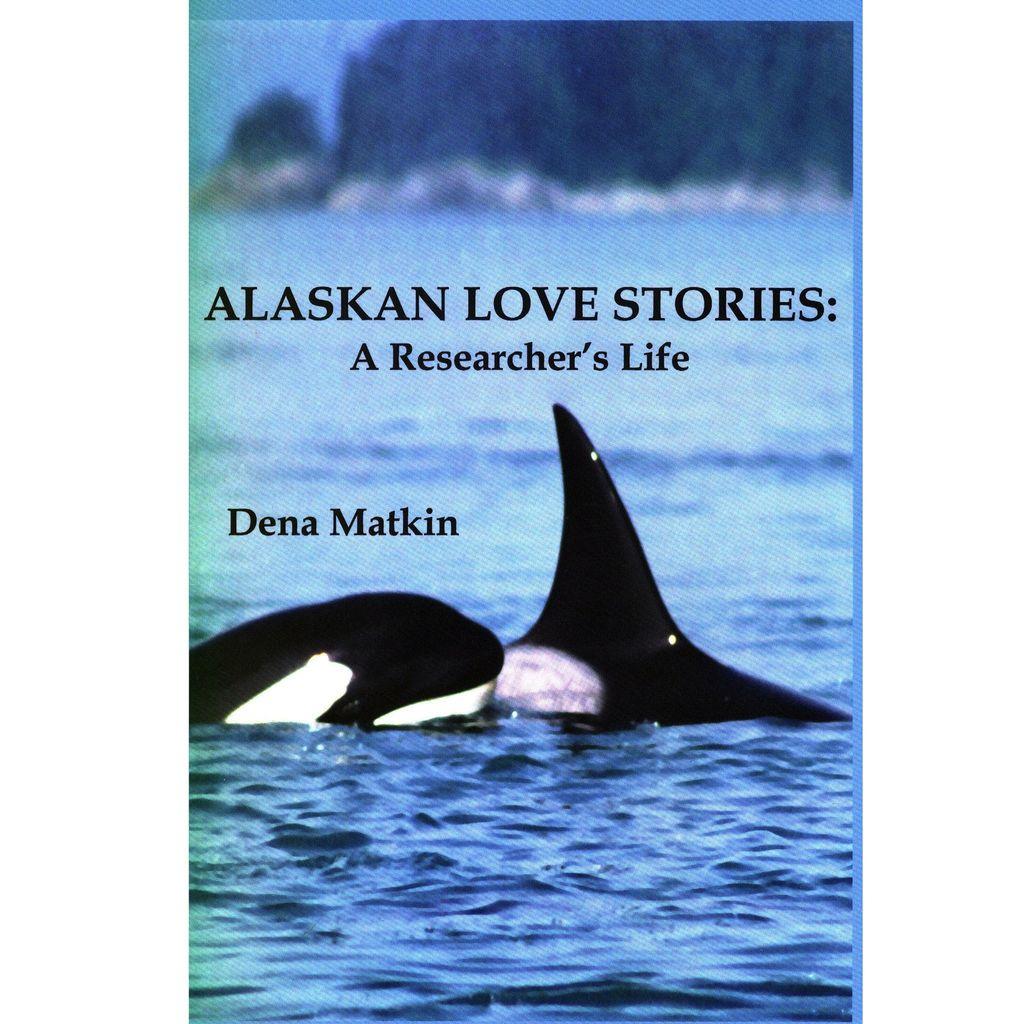 Alaskan Love Stories - Dena Matkin