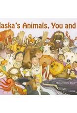 Alaska's Animals, You and I (pb) - Cartwright, Shannon