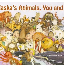 Alaska's Animals, You and I (pb) - Cartwright, Shannon