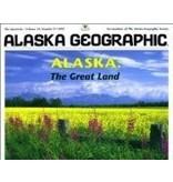 Alaska: The Great Land (Alaska Geographic) - Alaska Geographic