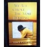 We All Choke the Same Herring - Vince Cameron