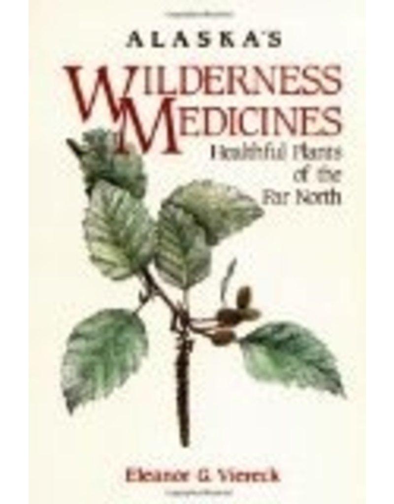 Alaska's Wilderness Medicines: Healthful Plants of the Far North - Viereck, Eleanor G.
