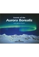 Secrets of the Aurora Borealis (Alaska Geographic) - Syun-Ichi Akasofu
