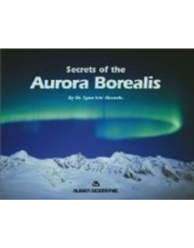 Secrets of the Aurora Borealis (Alaska Geographic) - Syun-Ichi Akasofu