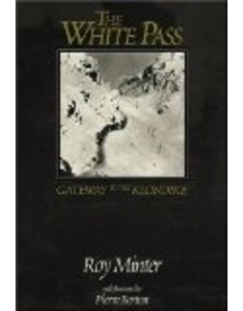 White Pass, Gateway to the Klondike - Minter, Roy