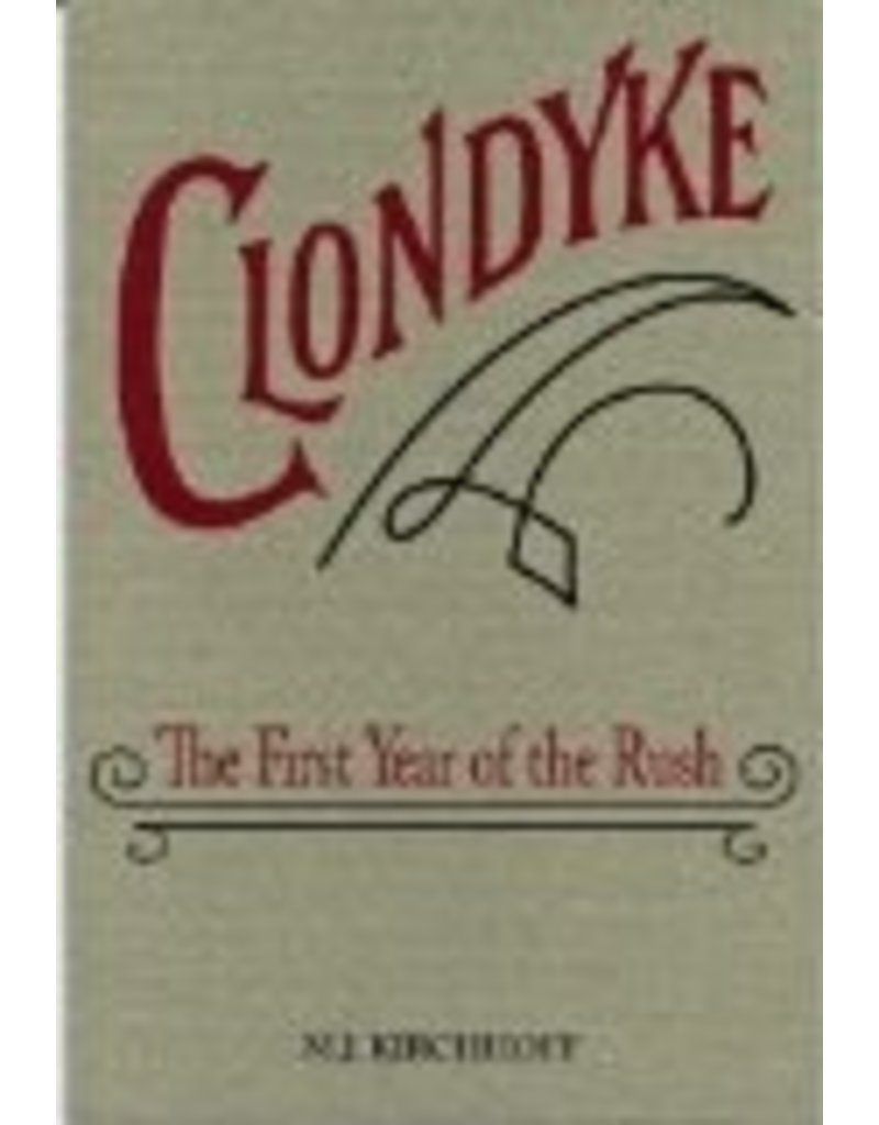 Clondyke: The First Year of the Rush - M. J. Kirchhoff