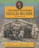 Great Klondike Gold Rush - Pierre Berton