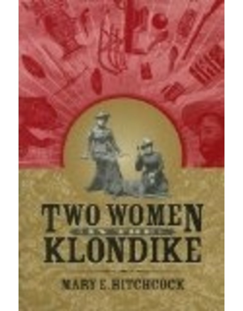 Two Women in the Klondike - Hitchcock, M