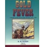 Gold Fever: A Narrative of the Great Klondike Gold Rush, 1897-1899 - R M Dickey