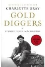 Gold Diggers: Striking It Rich in the Klondike  (hc) - Gray, Charlotte