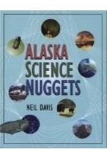 Alaska Science Nuggets (Natural History) - Davis, Neil