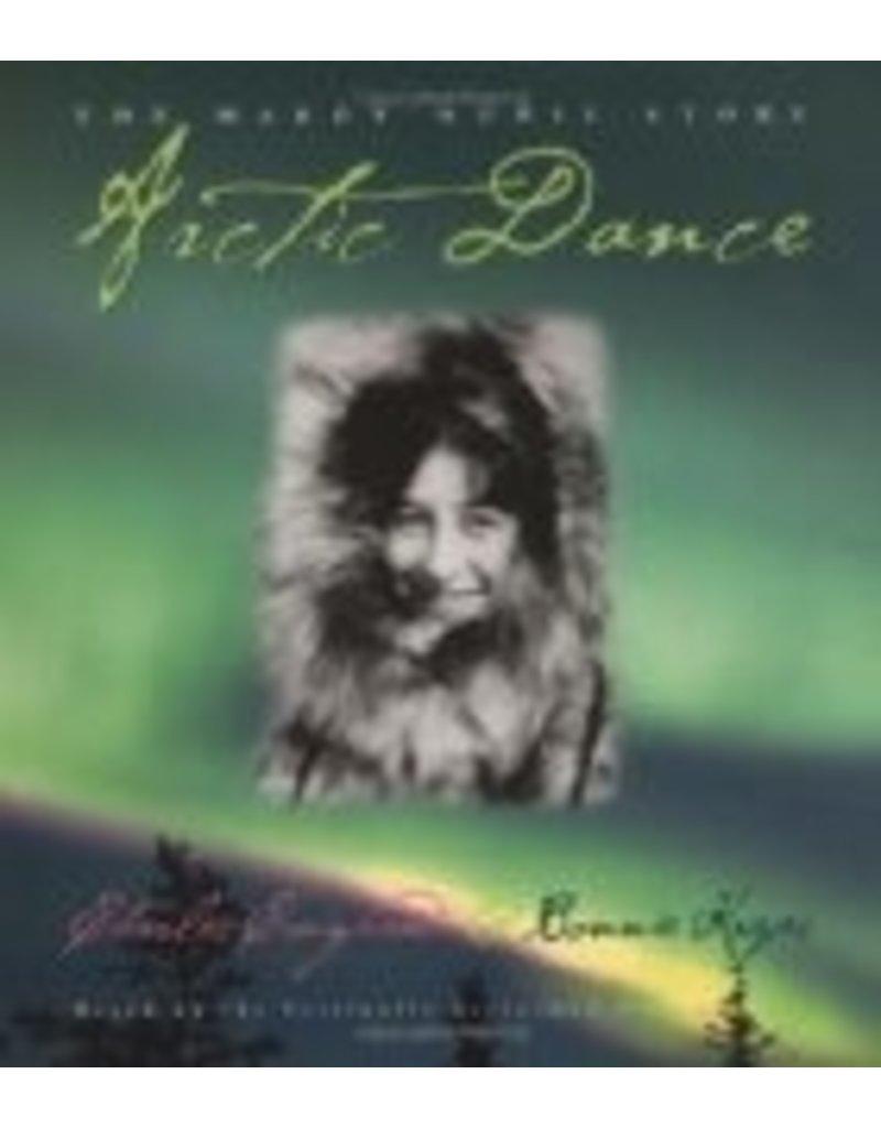 Arctic Dance: The Mardy Murie Story - Charles Craighead, Bonnie Kreps