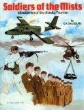 Soldiers of the Mists: Minutemen of the Alaska Frontier - C. A. Salisbury