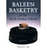 Baleen Basketry of the North Alaskan Eskimo - Molly Lee, Aldona Jonaitis