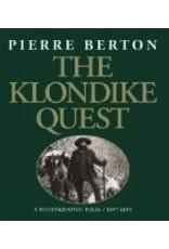 The Klondike Quest: A Photographic Essay 1897-1899,(sc) - Berton, Pierre