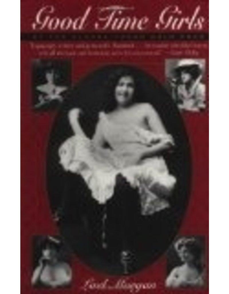 Good Time Girls of the Alaska-Yukon Gold Rush: Secret History of the Far North - Morgan, Lael