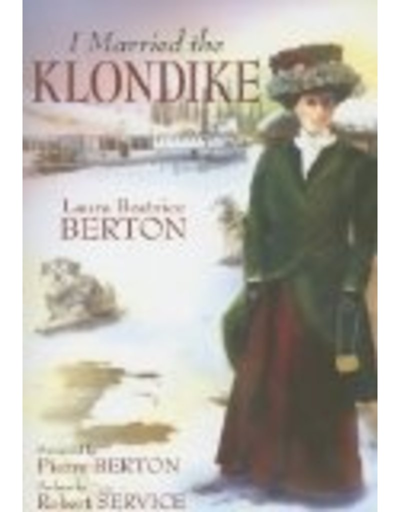 I Married the Klondike - Berton, Laura Beatrice