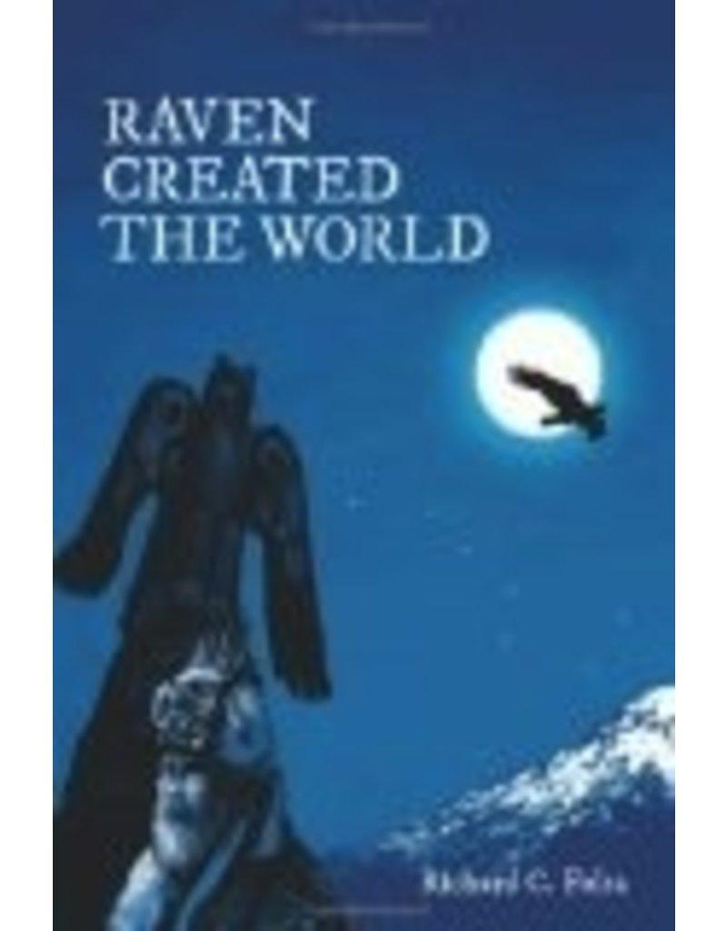 Raven Created the World: Resurgence of a Pre-Western Alaskan Culture - Richard C. Folta
