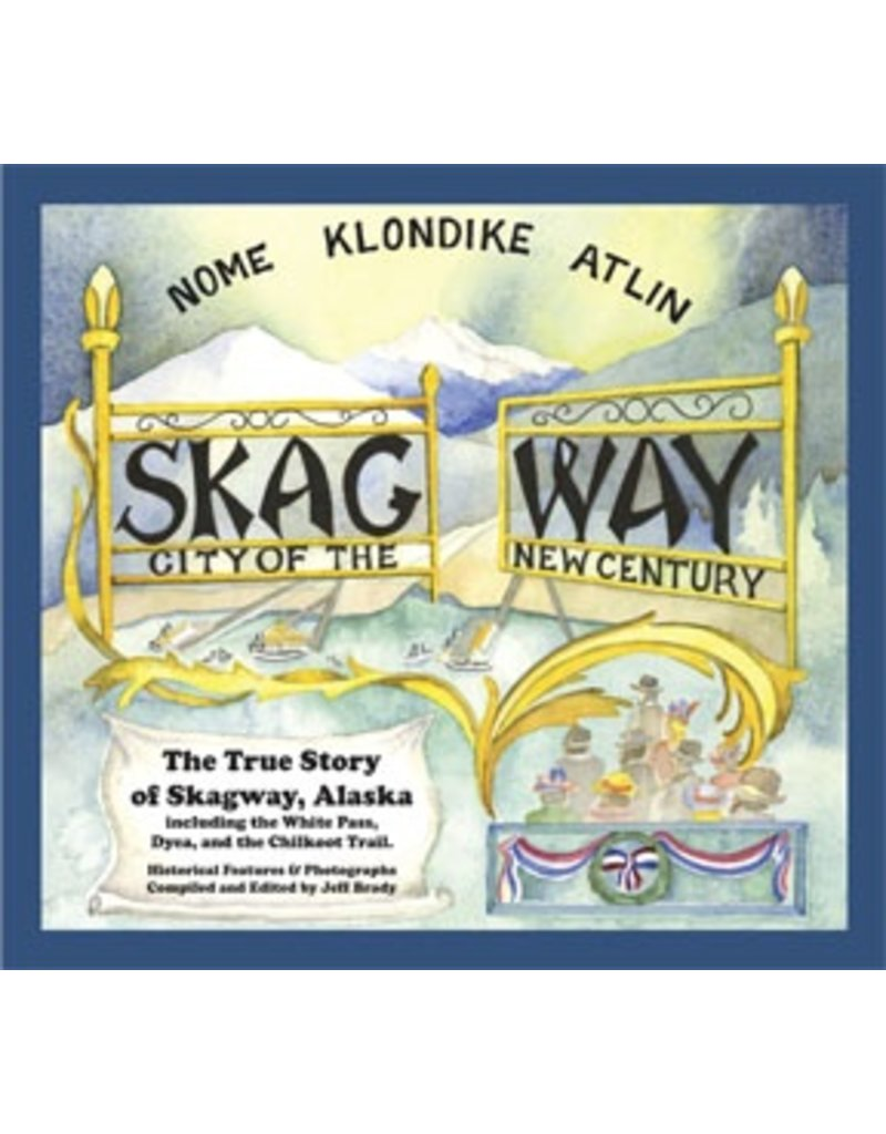 Definitive book on Skagway's history - softcover