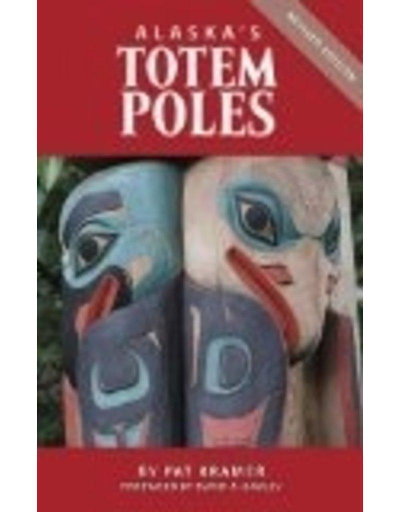 Alaska's Totem Poles - Pat Kramer