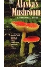 Alaska's Mushrooms: A Practical Guide (Alaska Pocket Guide) - Parker, Harriette