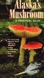 Alaska's Mushrooms: A Practical Guide (Alaska Pocket Guide) - Parker, Harriette
