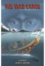 The War Canoe - Jamie S Bryson