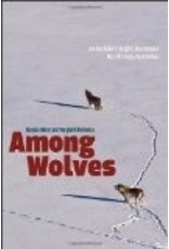 Among Wolves: Gordon Haber's Insights into Alaska's Most Misunderstood Animal - Gordon Haber, Marybeth Holleman