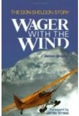 Wager with the Wind: The Don Sheldon Story - Greiner, James