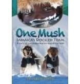 One Mush: Jamaica's Dogsled Team - John Firth