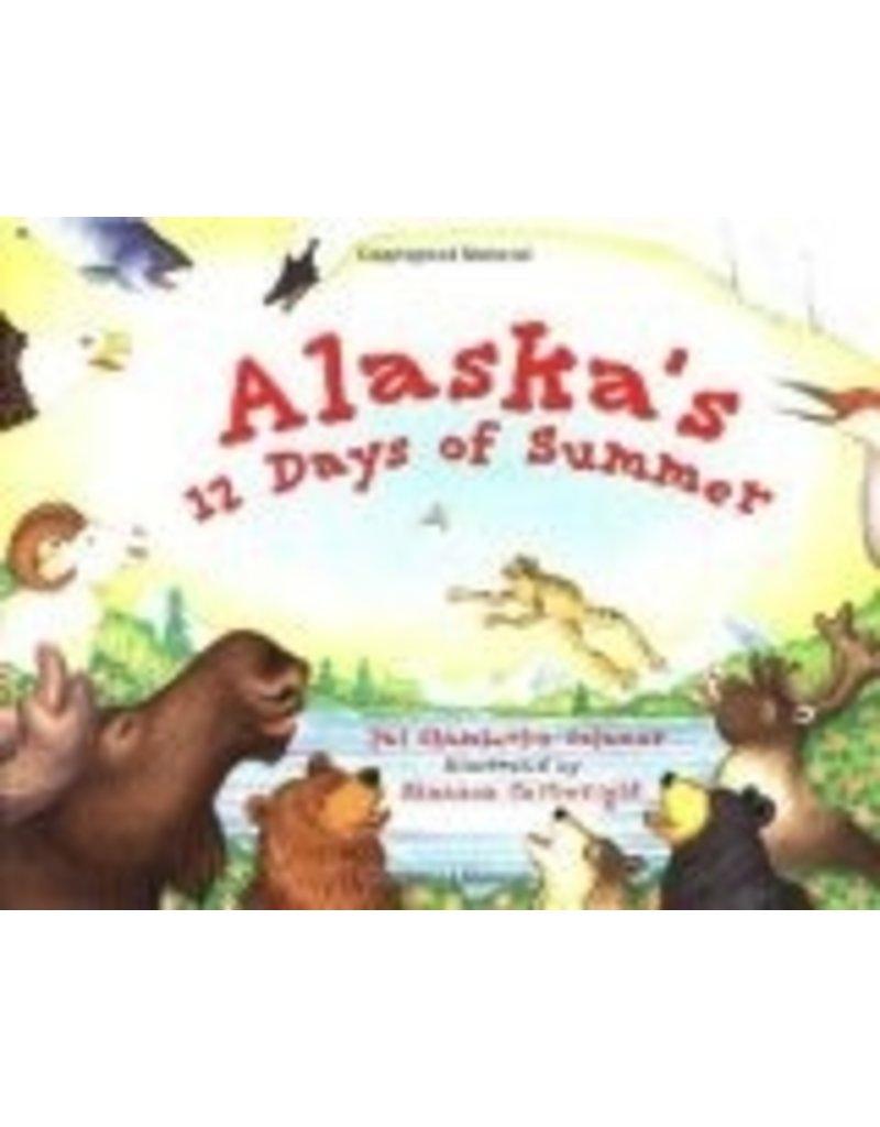 Alaska's 12 Days of Summer (PAWS IV) - Chamberlin-Calamar, Pat & Cart