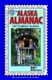 The Alaska Almanac: Facts About Alaska (34th Edition)