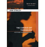 The Curious Eat Themselves - Straley, John