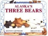 Alaska's Three Bears (Paws IV) - Gill, Shelley & Cartwright, Sh