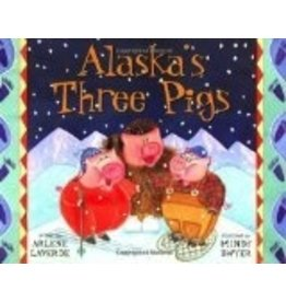 Alaska's Three Pigs (PAWS IV) - Laverde, Arlene & Dwyer, Mindy