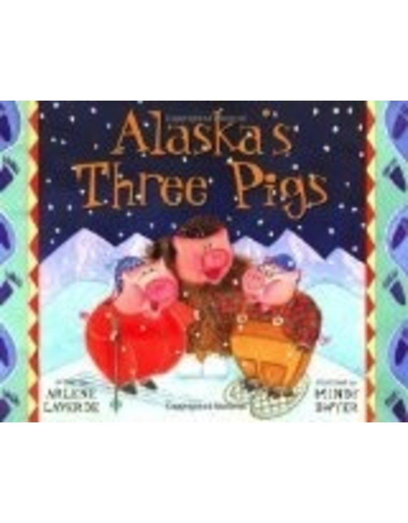 Alaska's Three Pigs (PAWS IV) - Laverde, Arlene & Dwyer, Mindy